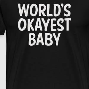 World Okayest Baby - Men's Premium T-Shirt