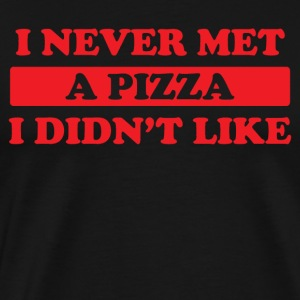 I NEVER MET A PIZZA - Men's Premium T-Shirt