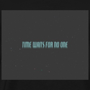 TIME WAITS FOR NO ONE - Men's Premium T-Shirt