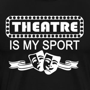 Theatre Is My Sport. white - Men's Premium T-Shirt