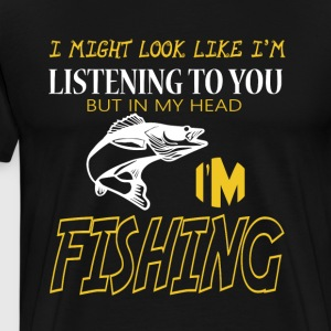 I'm Fishing T Shirt - Men's Premium T-Shirt