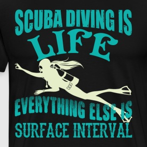 Scuba Diving Is Life T Shirt - Men's Premium T-Shirt