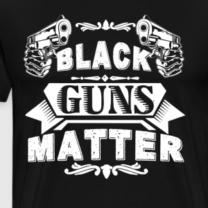 Black Guns Shirt - Black Guns 2Nd Amendment Shirt - Men's Premium T-Shirt
