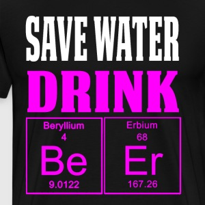 Funny Womens Periodic Table Shirt Save Water Drink Beer - Men's Premium T-Shirt