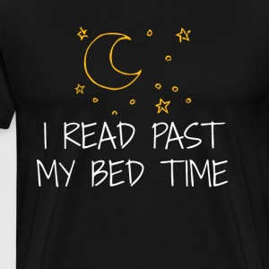 Funny Book T Shirt I Read Past My Bedtime Book Lover Shirt - Men's Premium T-Shirt