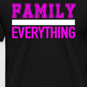 Family Over Everything T Shirt - Men's Premium T-Shirt