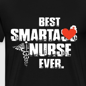 Best smartass nurse ever t-shirts - Men's Premium T-Shirt