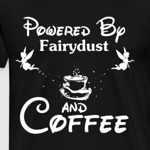 Powered by fairydust and coffee - Men's Premium T-Shirt