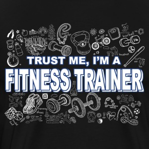 TRUST ME I AM A FITNESS TRAINER - GYM SHIRT TANK - Men's Premium T-Shirt