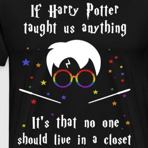 If harry potter taught us anything it s that no on - Men's Premium T-Shirt