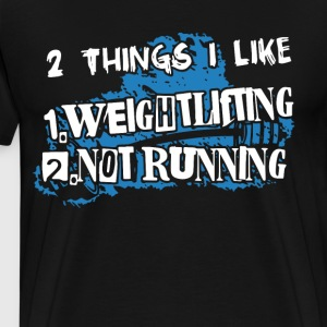 2 things i like 1 weightlifting 2 not running tee - Men's Premium T-Shirt