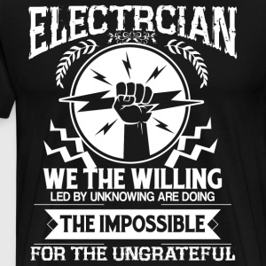 Doing The Impossible For The Ungrateful T Shirt - Men's Premium T-Shirt