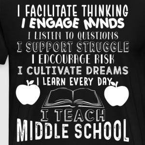 I Teach Middle School T Shirt - Men's Premium T-Shirt