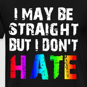 I may be straight but i don t hate lesbian - Men's Premium T-Shirt