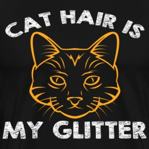 CAT HAIR IS MY GLITTER - Men's Premium T-Shirt