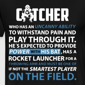 Catcher who has an uncanny ability to withstand pa - Men's Premium T-Shirt