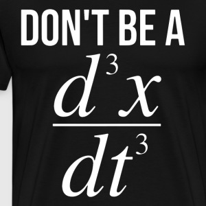 don t be a d3x dt3 math - Men's Premium T-Shirt
