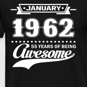January 1962 55 Years Of Being Awesome T-Shirt - Men's Premium T-Shirt