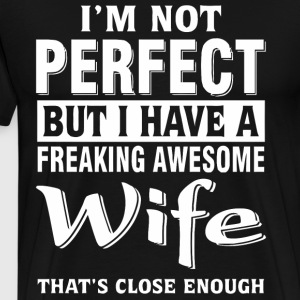 I have a freaking awesome wife - Men's Premium T-Shirt