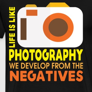 Life Is Like Photography T Shirt - Men's Premium T-Shirt