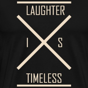 Laughter Is Timeless - Men's Premium T-Shirt