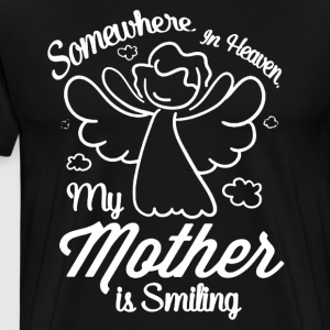 My Mother Is Smiling Shirt - Men's Premium T-Shirt