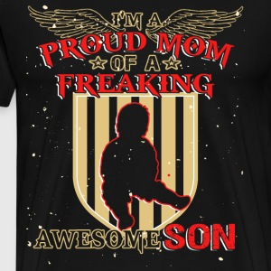 I'm A Proud Mom Of An Awesome Son T Shirt - Men's Premium T-Shirt