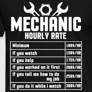 Mechanic's Hourly Rate T Shirt - Men's Premium T-Shirt