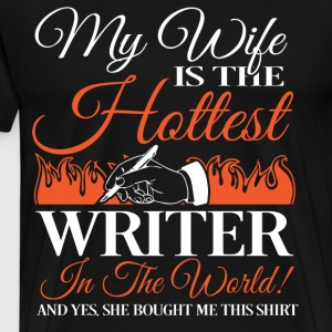 My Wife Is The Hottest Writer T Shirt - Men's Premium T-Shirt