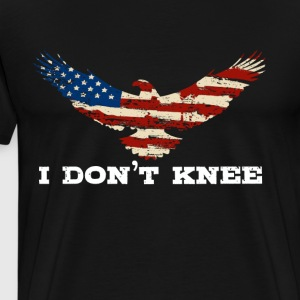 Eagle Flag Shirt Cool Quote Shirts I Don't Kneel - Men's Premium T-Shirt