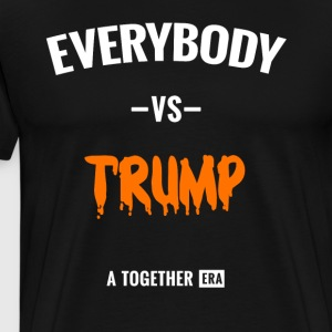 Everybody Vs Trump Together protest men women kids - Men's Premium T-Shirt