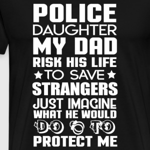 My Dad Rinks His Life To Save Strangers T Shirt - Men's Premium T-Shirt