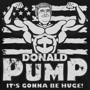 Donald Pump - It's gonna be huge - Men's Premium T-Shirt
