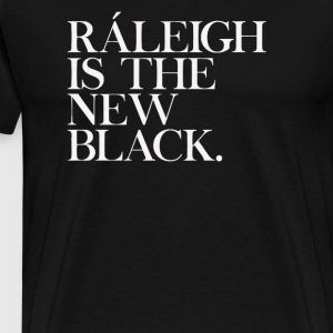 Raleigh NC Is The New Black - Men's Premium T-Shirt