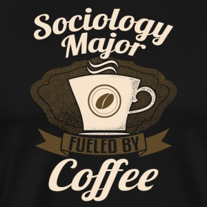 Sociology Major Fueled By Coffee - Men's Premium T-Shirt