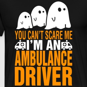 You Cant Scare Me Im Ambulance Driver Halloween - Men's Premium T-Shirt