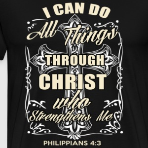 I CAN DO ALL THING THROUGH CHRIST - Men's Premium T-Shirt