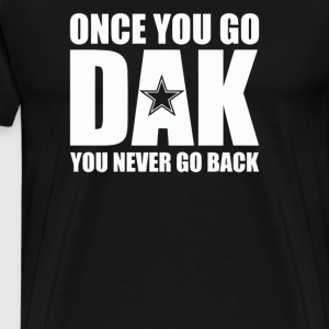 Once You Go Dak You Never Go Back - Men's Premium T-Shirt