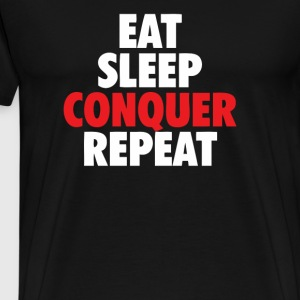 Eat Sleep Conquer - Men's Premium T-Shirt
