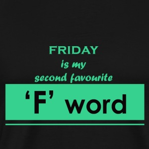 friday F word funny quotes tshirt - Men's Premium T-Shirt