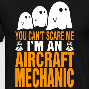 You Cant Scare Me Im Aircraft Mechanic Halloween - Men's Premium T-Shirt