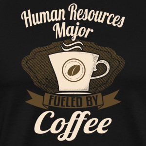 Human Resources Major Fueled By Coffee - Men's Premium T-Shirt