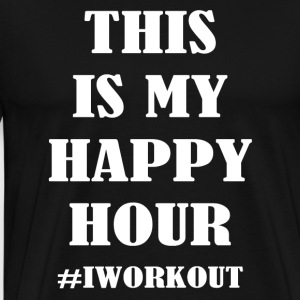 This is my happy hour #IWORKOUT - Men's Premium T-Shirt
