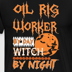 Oil Rig Worker By Day Witch By Night Halloween - Men's Premium T-Shirt
