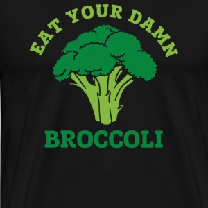 Eat Your Damn Broccoli - Men's Premium T-Shirt