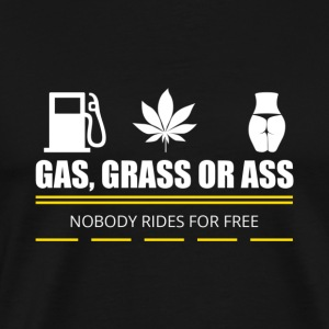 gas grass or ass - Men's Premium T-Shirt
