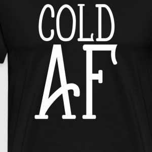 Cold AF - Men's Premium T-Shirt