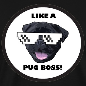 Like a Pug Boss - Men's Premium T-Shirt