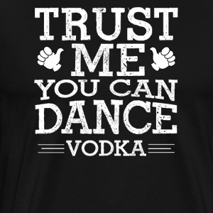 (Gift) -You can Dance Vodka - Men's Premium T-Shirt