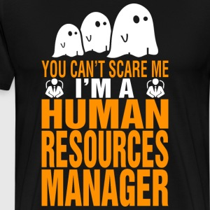 You Cant Scare Me Im Human Resources Assistant - Men's Premium T-Shirt
